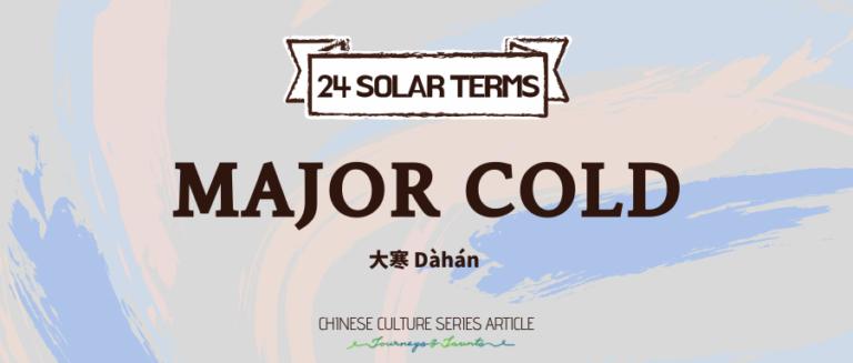 24 Solar terms – Major Cold